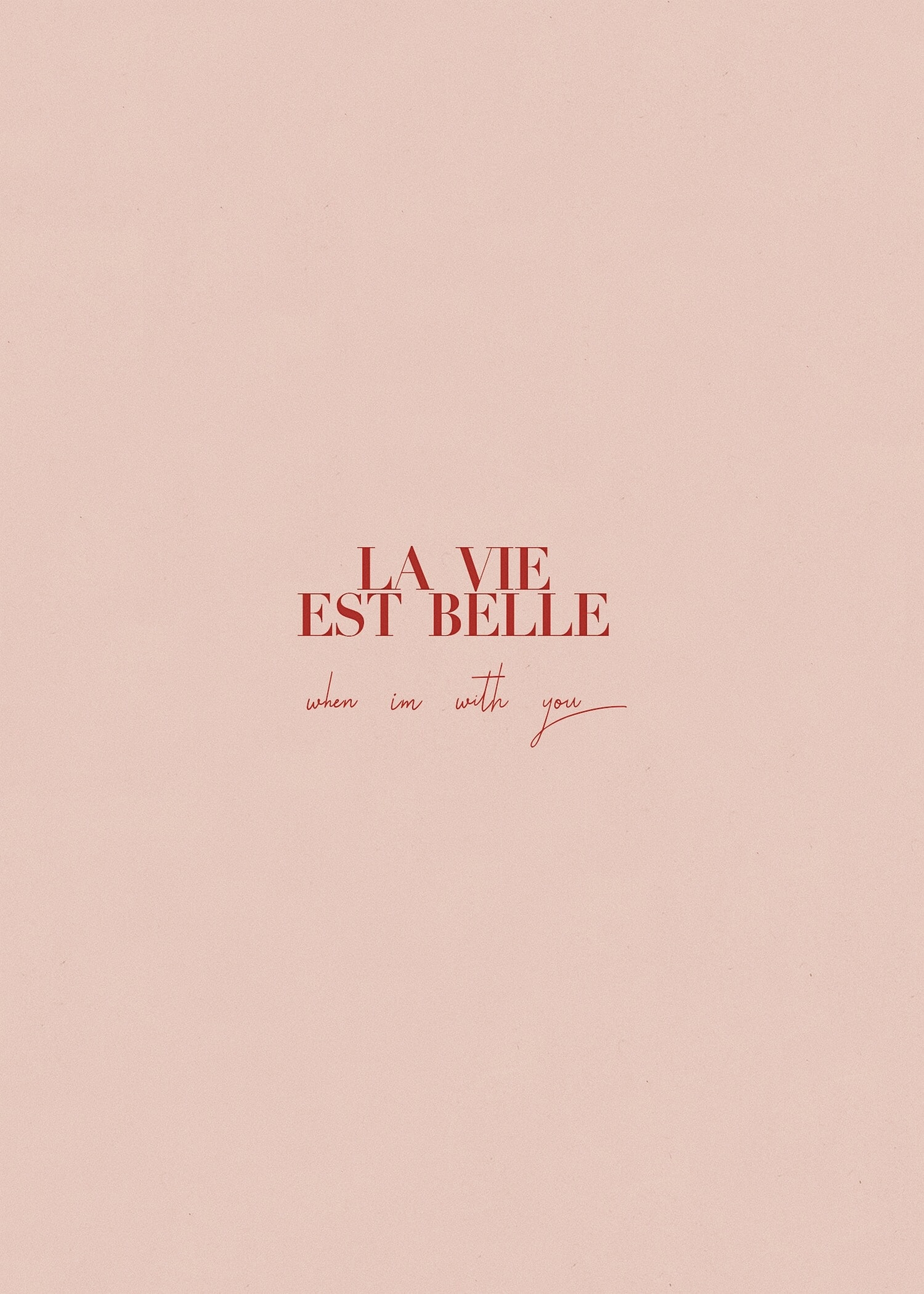 La Vie Est Belle pink French iPhone wallpaper
